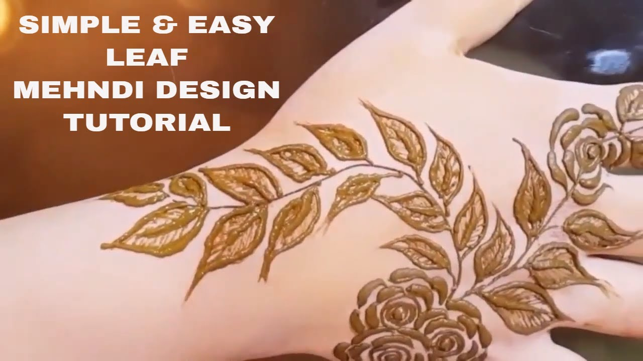 Simple Mehndi Design Tutorial Leaf Mehndi Design Tutorial Easy