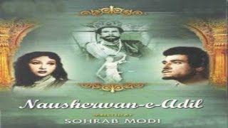 NAUSHERWAN--ADIL - Raaj Kumar, Mala Sinha, Sohrab Modi