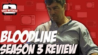 BLOODLINE Season 3 Review | NETFLIX ORIGINAL