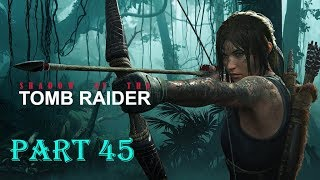 Shadow Of The Tomb Raider - Walkthrough Gameplay - Part 45 - Side Quests & Tombs (XBOX ONE)