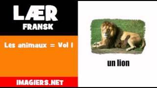Lær fransk = Les animaux = Vol 1