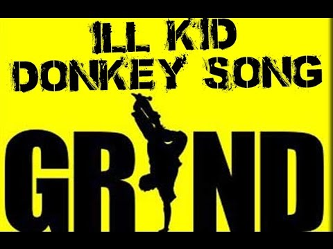ill Kid - Donkey Song (Grind Soundtrack)