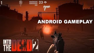 INTO THE DEAD 2 - ANDROID GAMEPLAY