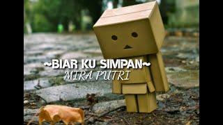 Download Lagu Mira Putri - Biar Ku Simpan (Lyrics) mp3