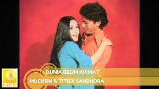 Muchsin & Titiek Sandhora - Dunia Belum Kiamat (Official Audio)