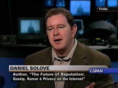 "The Communicators: Daniel Solove, ""The Future of Reputation"""
