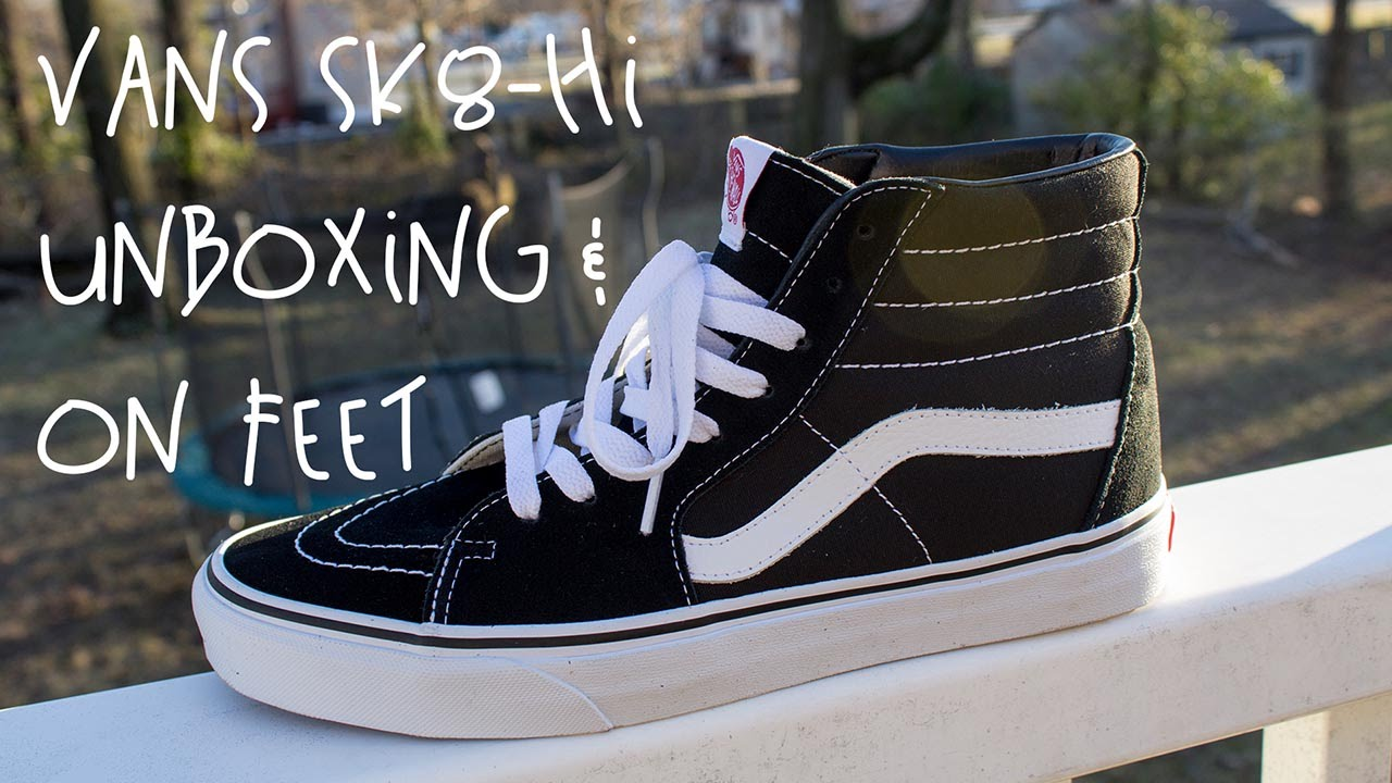 ace0762c12 NEW! 2018 VANS SK8 HI UNBOXING REVIEW   ON FEET !!! 😝 😝 😍 - YouTube
