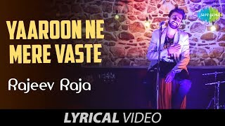 Tum Jaise Bewadon Ka Sahara Hai – Yaro Ne Mere Vaste | Lyrical Video | Rajeev Raja