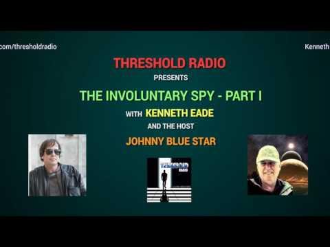 THR 23: THE INVOLUNTARY SPY- KEN EADE PART 1