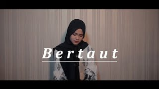 Bertaut - Nadin Amizah cover by Syarifah Intan