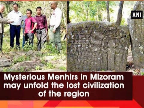 Mysterious Menhirs in Mizoram may unfold the lost civilization of the region - ANI News