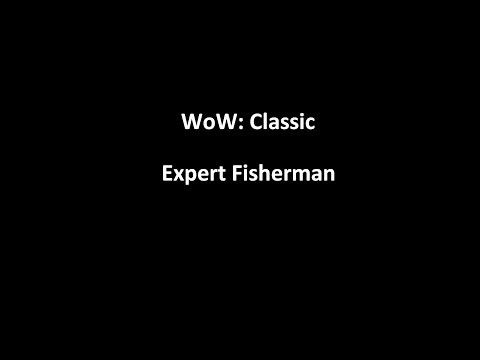WoW: Classic Guide To Expert Fisherman