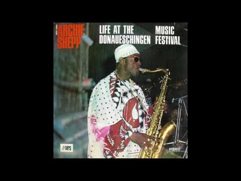 Archie Shepp ‎- Life At The Donaueschingen Music Festival (1