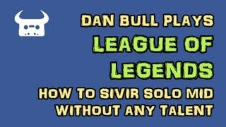 LEAGUE OF LEGENDS - How to Sivir solo mid without any talent | Dan Bull