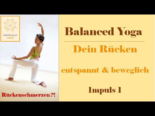 1. Impuls-Video | Balanced Yoga | Für einen entspannten & beweglichen Rücken