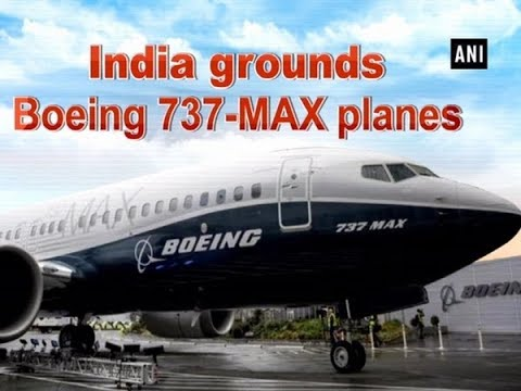 India grounds Boeing 737-MAX planes - ANI News