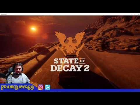 State Of Decay 2 - Looking For a Home ( Let's Play )