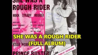PRINCE BUSTER  SHE WAS A ROUGH RIDER (FULL ALBUM)