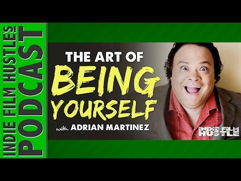Adrian Martinez: Acting & the Art of Being Yourself - IFH 077