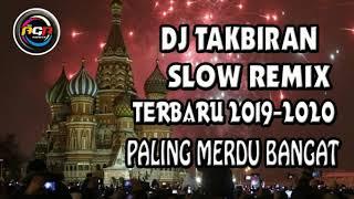 Download DJ Takbiran Terbaru 2019 - 2020 Paling Merdu Sedunia Bikin Hati Adem - Dj Slow Terpopuler 2019