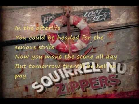 Hell....Squirrel Nut Zippers
