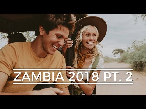 ZAMBIA EXPEDITION 2018 || PT. 2