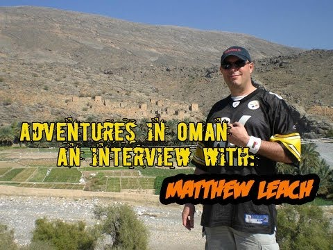 Life in Oman (Interview With Matthew Leach) IDC #3