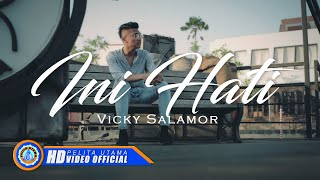 Vicky Salamor - INI HATI ( Official Music Video ) [HD]
