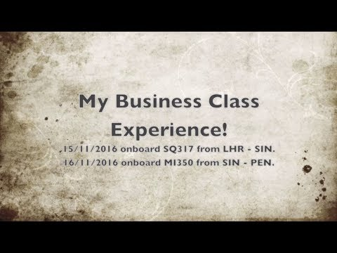 Flight Report 1 - Singapore Airlines and Silk Air | Business Class | SQ317 and MI350 | LHR-SIN-PEN