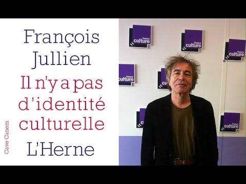 L'identité culturelle : une notion à dépasser - François Jullien (2016)