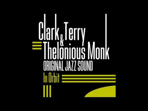 Clark Terry, Thelonious Monk, Sam Jones, Philly Joe Jones - In Orbit