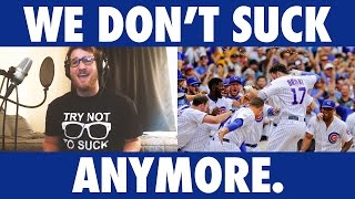 We Don't Suck Anymore - Official Cubs Parody by Joey Busse