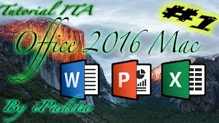 Tutorial #1 Come Installare Office 2016 Su Mac ITA