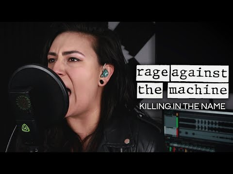 RAGE AGAINST THE MACHINE – Killing In The Name (Lauren Babic live one take performance)