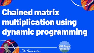 Video Chained matrix multiplication using dynamic programming download MP3, 3GP, MP4, WEBM, AVI, FLV November 2017