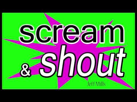 Scream & Shout - Jeff Mills (All Eyes On Us)