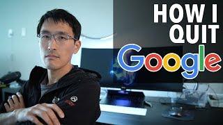 How I quit Google.