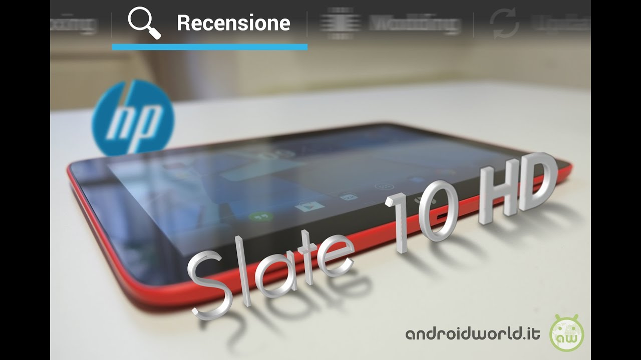 HP Slate 10 HD, recensione in italiano by AndroidWorld.it