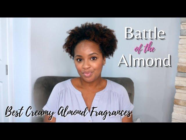 Battle Of The Creamy Almond | Best Almond Fragrances