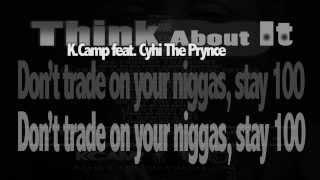 K. Camp Feat. Cyhi The Prynce Think About It Lyrics