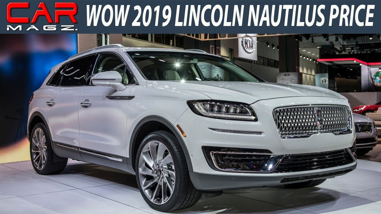 Lincoln Nautilus Price >> 2019 Lincoln Nautilus Specs Price and Review - YouTube