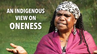 An Indigenous View on Oneness