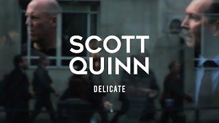 Scott Quinn - Delicate (Official Music Video)