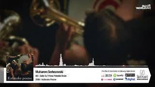 MUHAREM SERBEZOVSKI - ZASTO SU TI KOSE POBELELE DRUZE