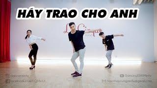 Bài Nhảy siêu dễ - Hãy Trao Cho Anh (Sơn Tùng MTP)| Dancing with Minhx