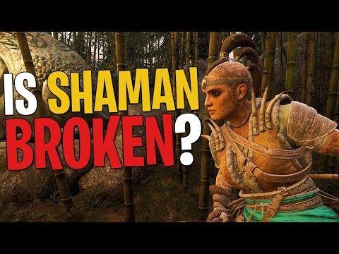 Is Shaman BROKEN? - For Honor