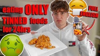 I ONLY ATE TIN FOOD FOR 24Hours!