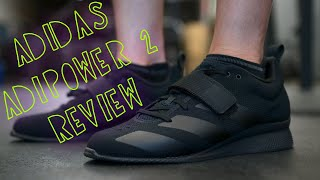 Adidas Adipower 2 Review! TOO FLEXIBLE?!