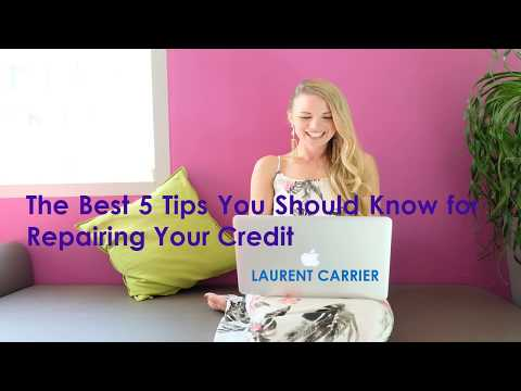Laurent Carrier - 5 Tips You Should Know for Repairing Your Credit