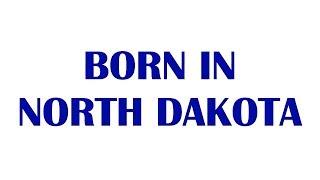 Born In North Dakota - 10 Famous-Notable People